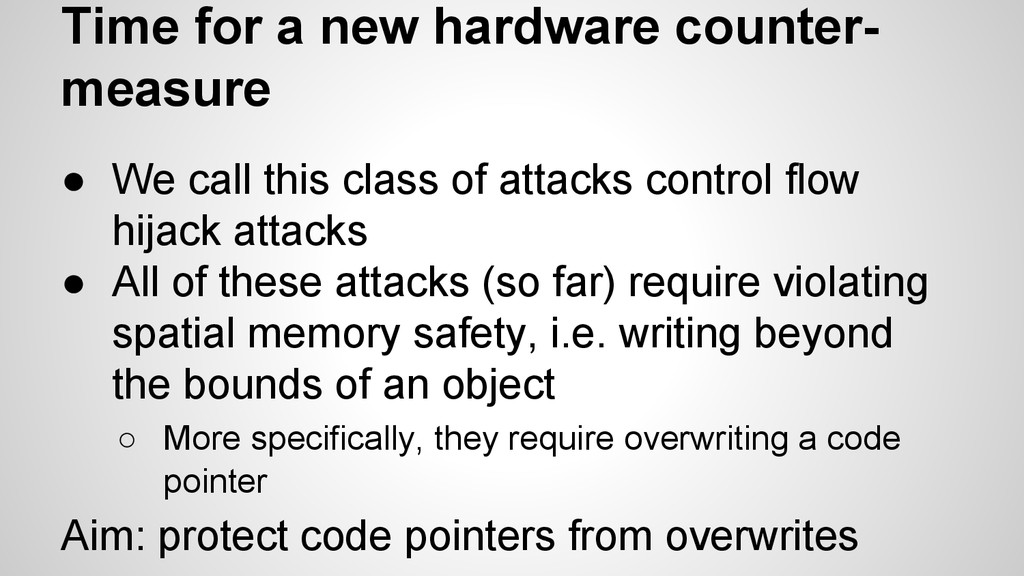 Time for a new hardware counter- measure ● We c...