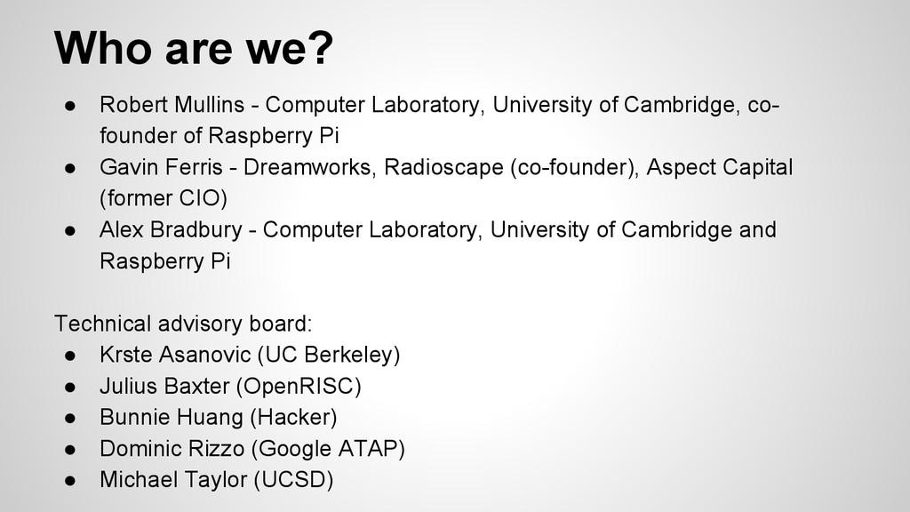 Who are we? ● Robert Mullins - Computer Laborat...