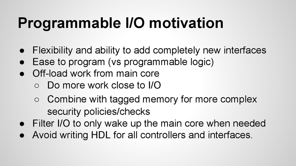 Programmable I/O motivation ● Flexibility and a...