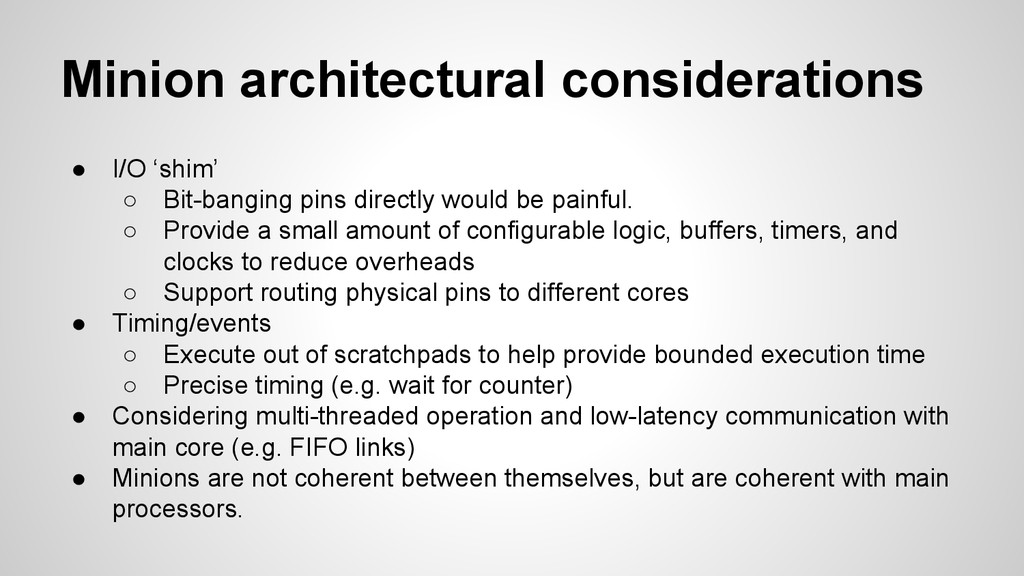 Minion architectural considerations ● I/O 'shim...