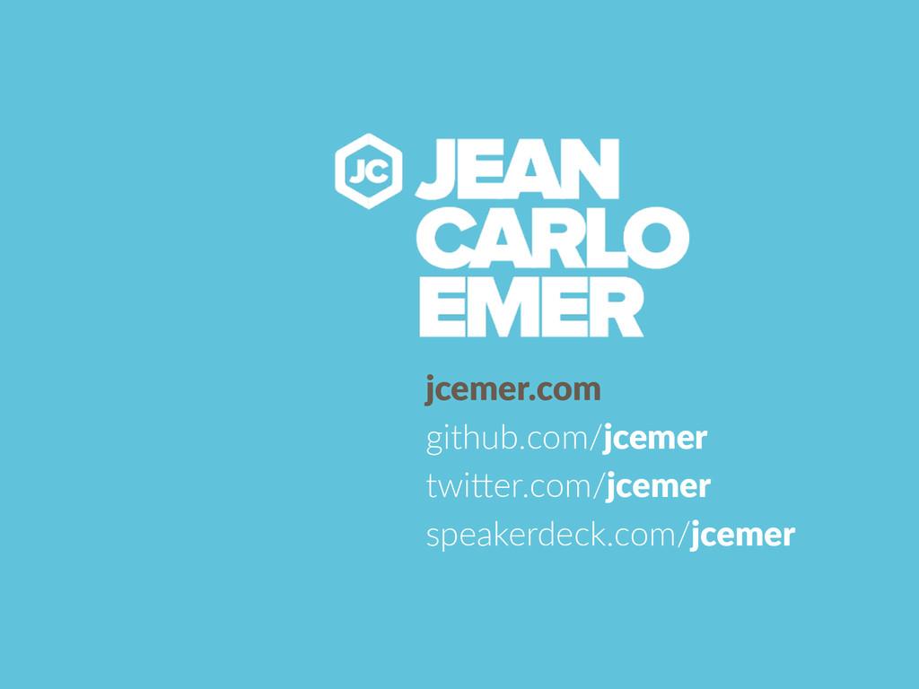 jcemer.com  github.com/jcemer  twi5er.com/jce...