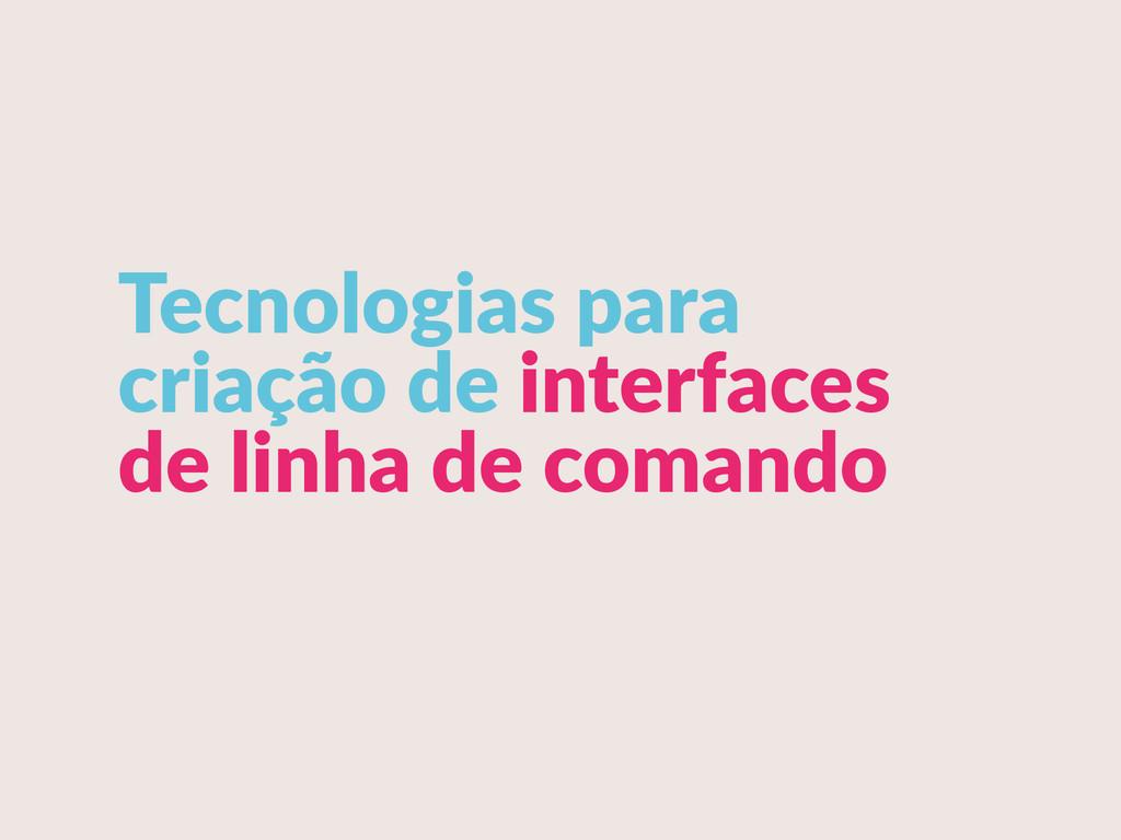 Tecnologias para  criação de interfaces  d...