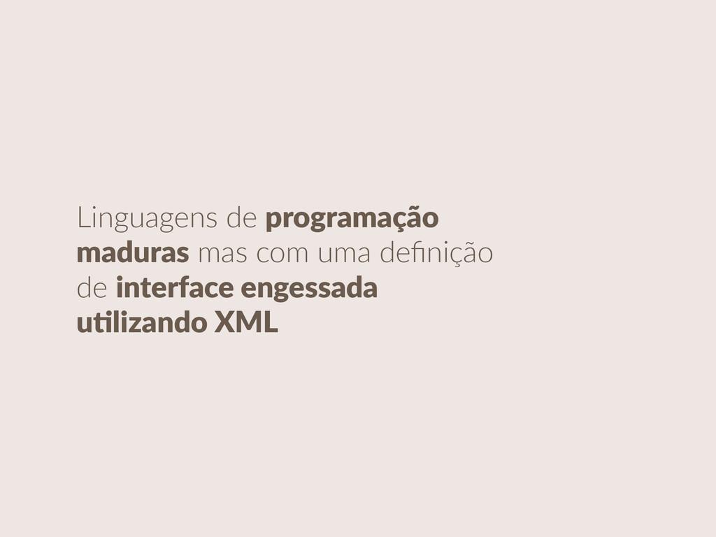 Linguagens de programação  maduras mas com...
