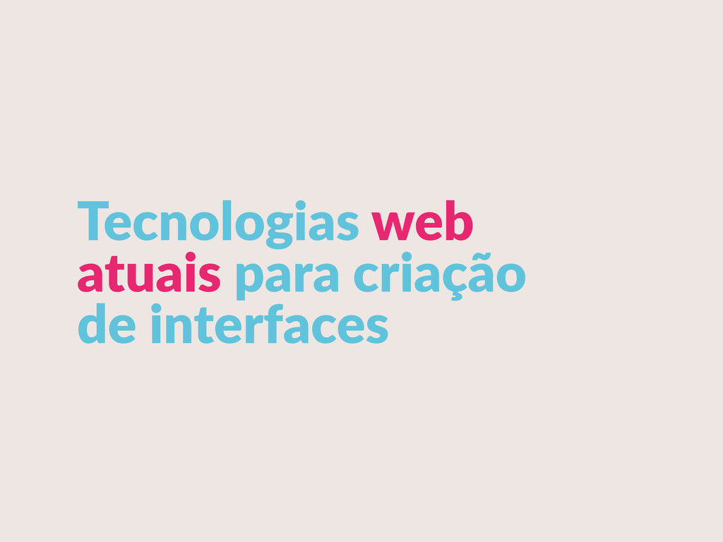 Tecnologias web  atuais para criação  de ...