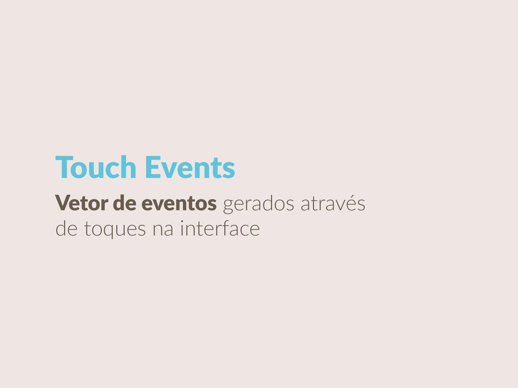 Touch Events Vetor de eventos gerados atra...