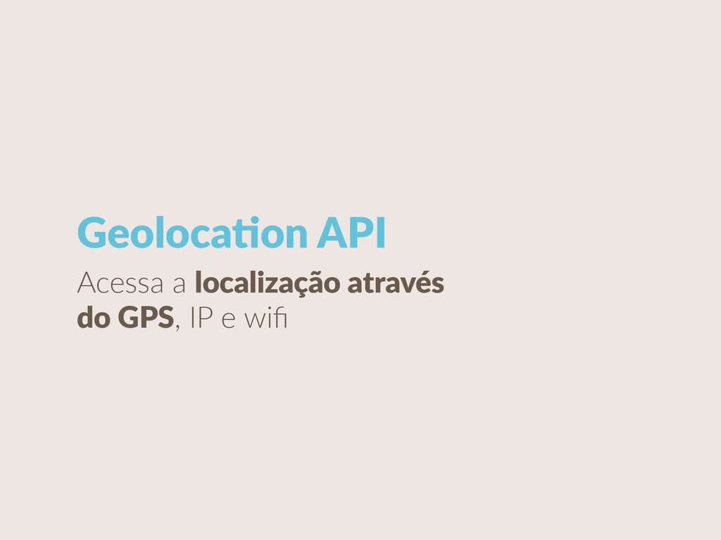 GeolocaCon API Acessa a localização através...