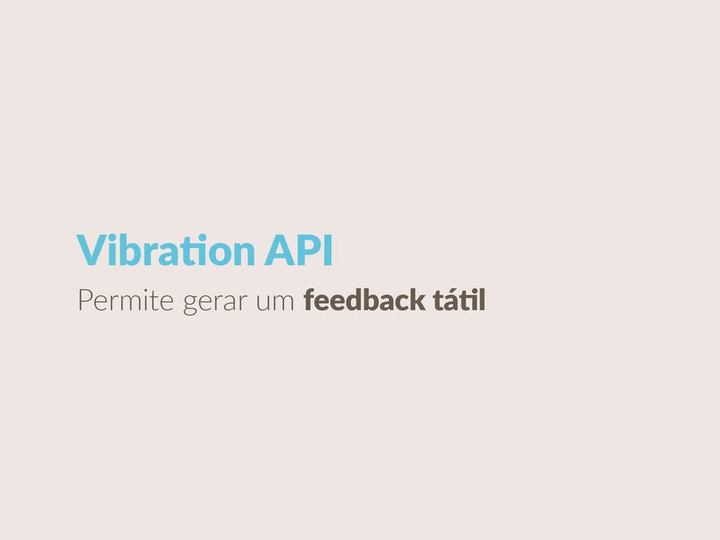 VibraCon API Permite gerar um feedback táCl