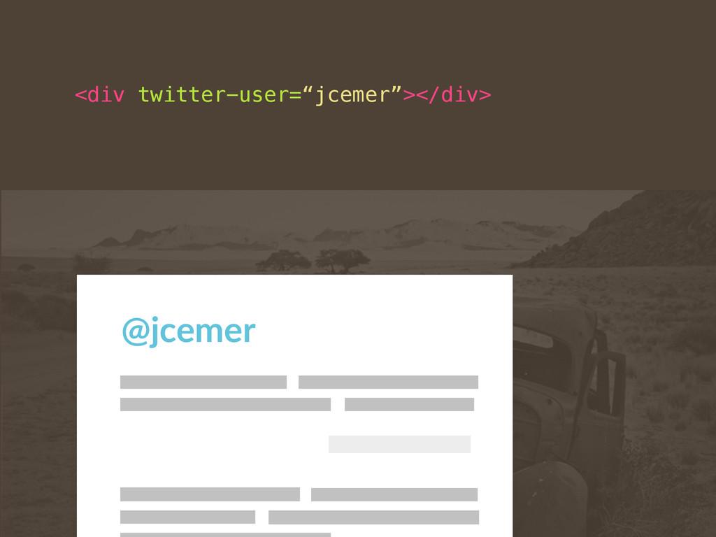 """<div twitter-user=""""jcemer""""></div> @jcemer"""
