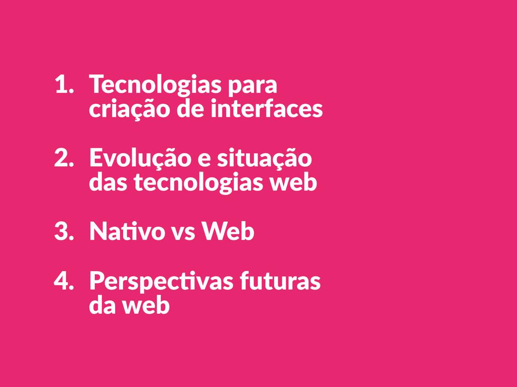 1. Tecnologias para  criação de interfaces ...