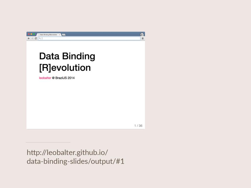 "h""p:/ /leobalter.github.io/ data-‐binding-‐s..."