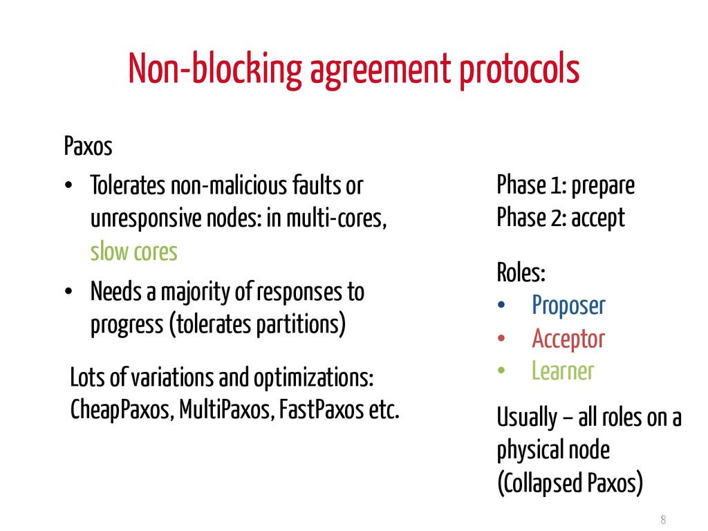 Non-blocking agreement protocols Paxos • Toler...