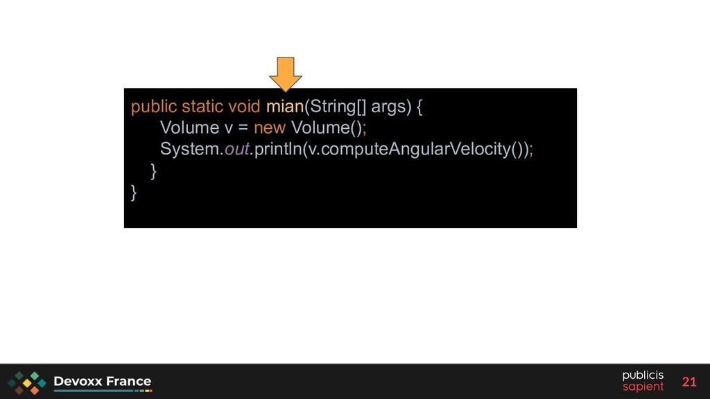21 public static void mian(String[] args) { Vol...