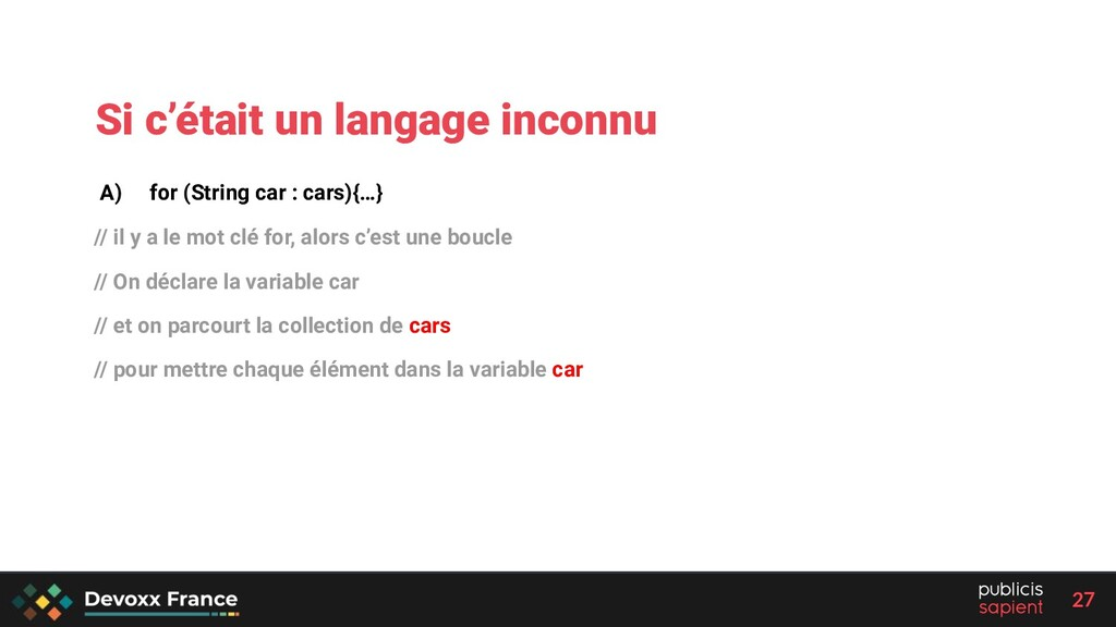 27 A) for (String car : cars){…} // il y a le m...