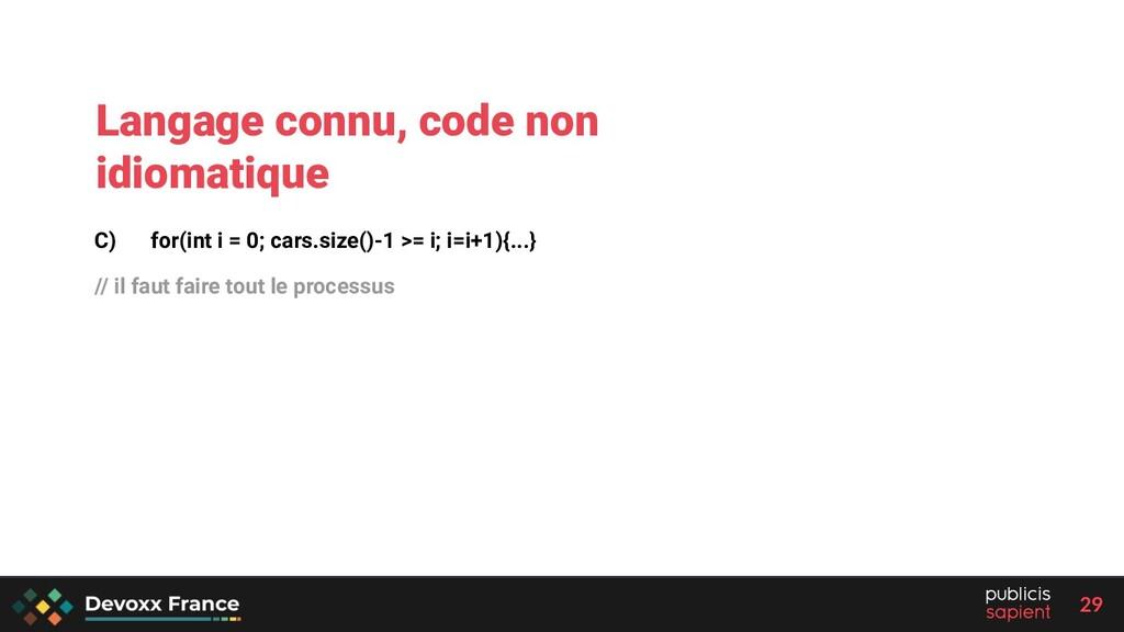 29 C) for(int i = 0; cars.size()-1 >= i; i=i+1)...