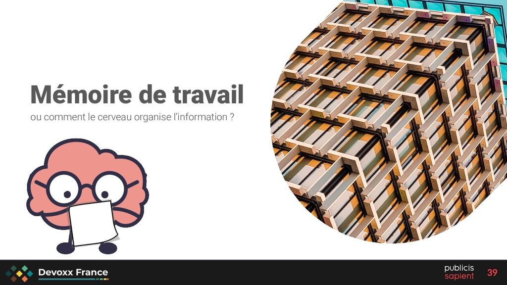 39 Mémoire de travail ou comment le cerveau org...