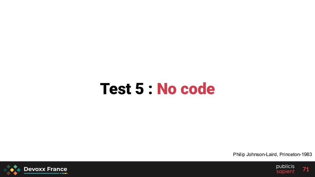 71 Test 5 : No code Philip Johnson-Laird, Princ...