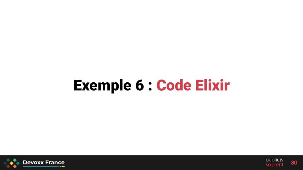 80 Exemple 6 : Code Elixir