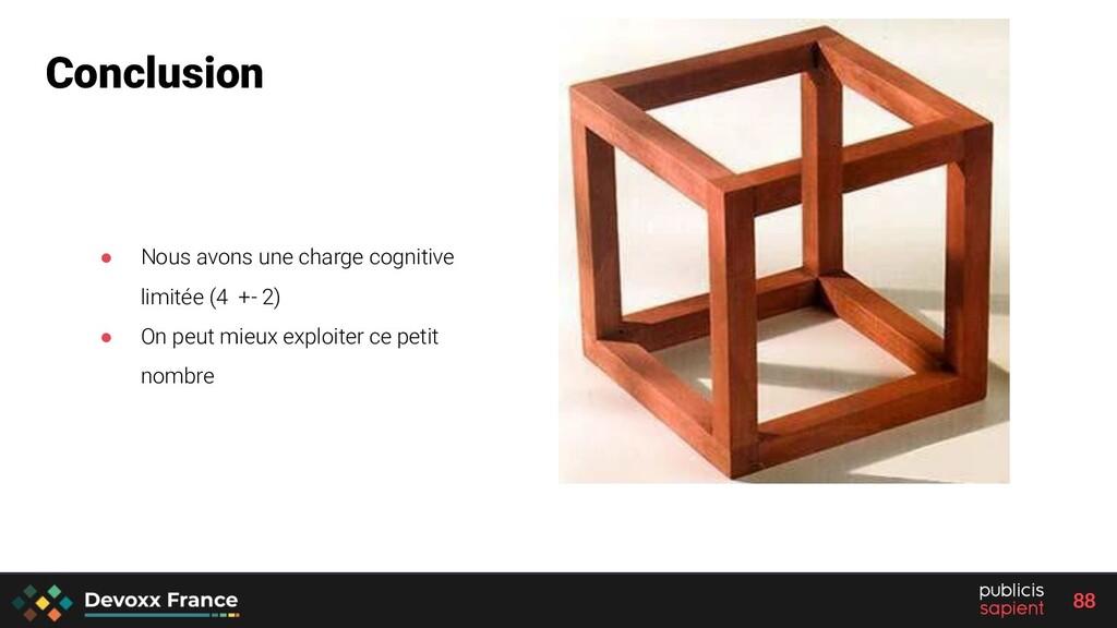 88 ● Nous avons une charge cognitive limitée (4...