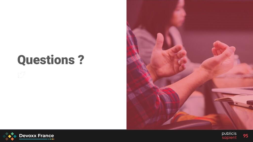 95 Questions ? @Xebiconfr - #Xebicon19