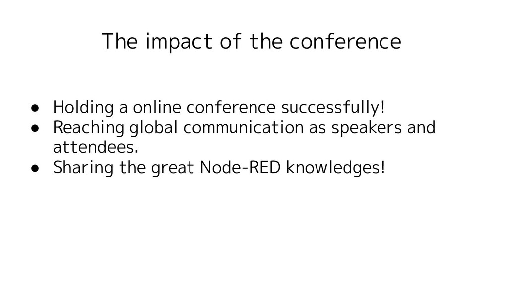 The impact of the conference ● Holding a online...