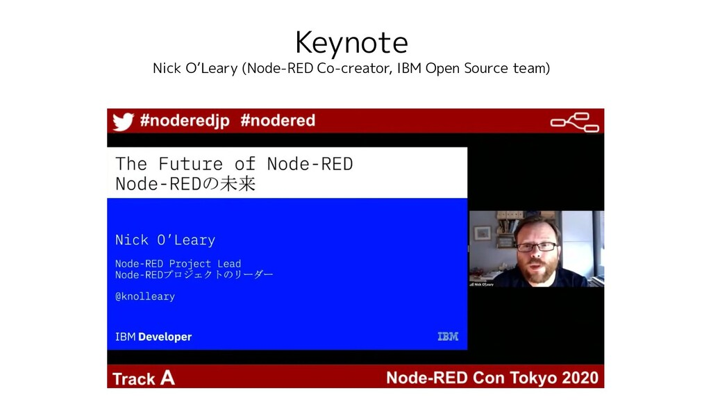Keynote Nick O'Leary (Node-RED Co-creator, IBM ...