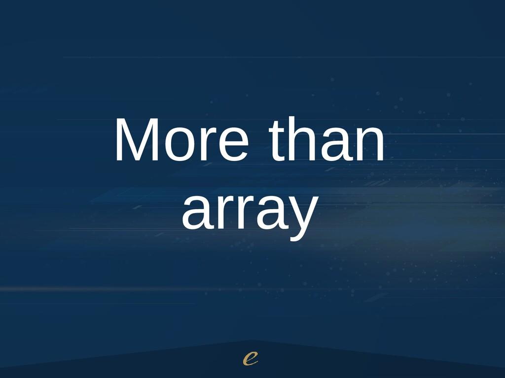 More than array