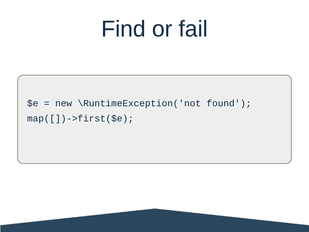 $e = new \RuntimeException('not found'); map([]...