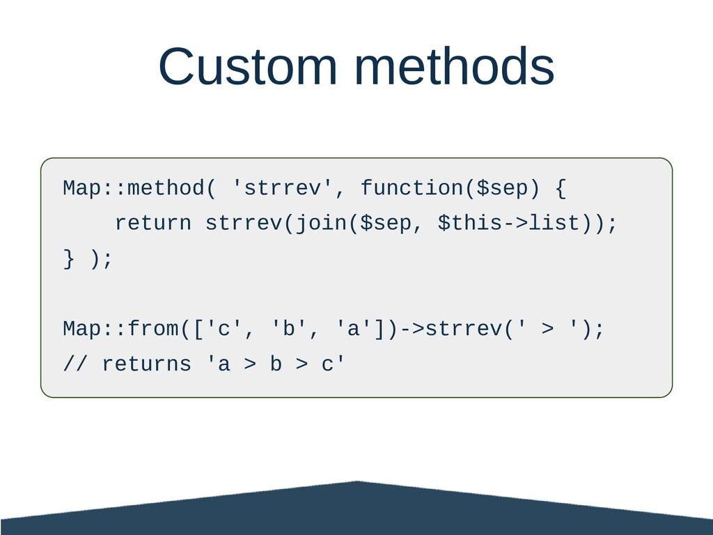 Map::method( 'strrev', function($sep) { return ...