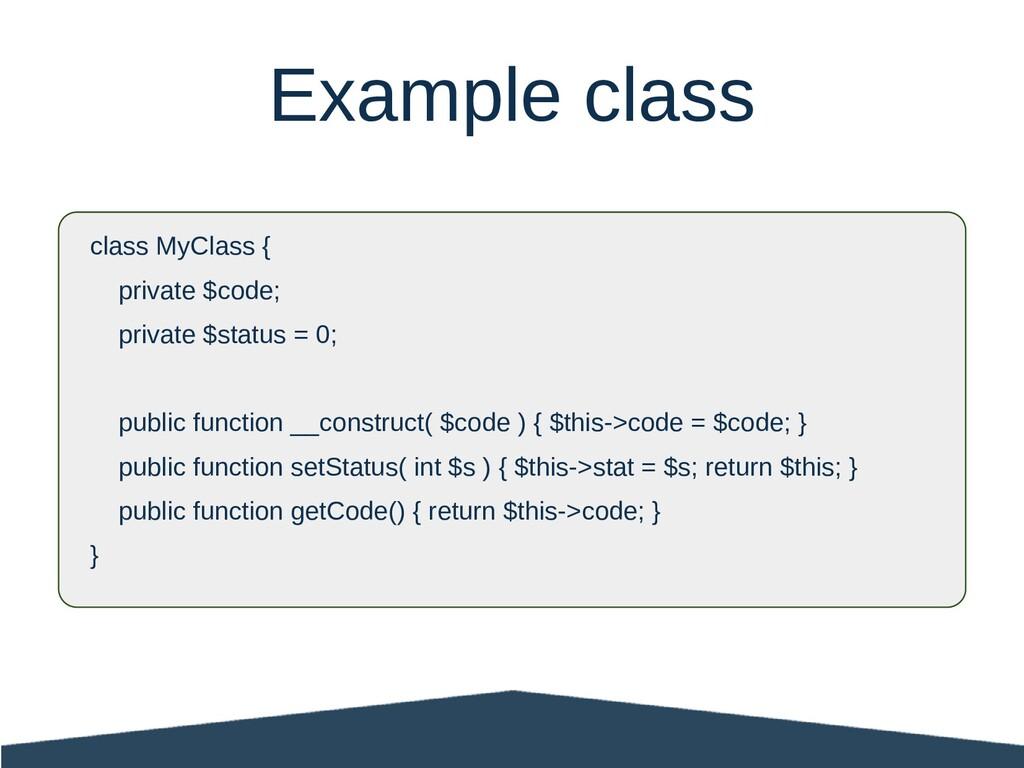 class MyClass { private $code; private $status ...
