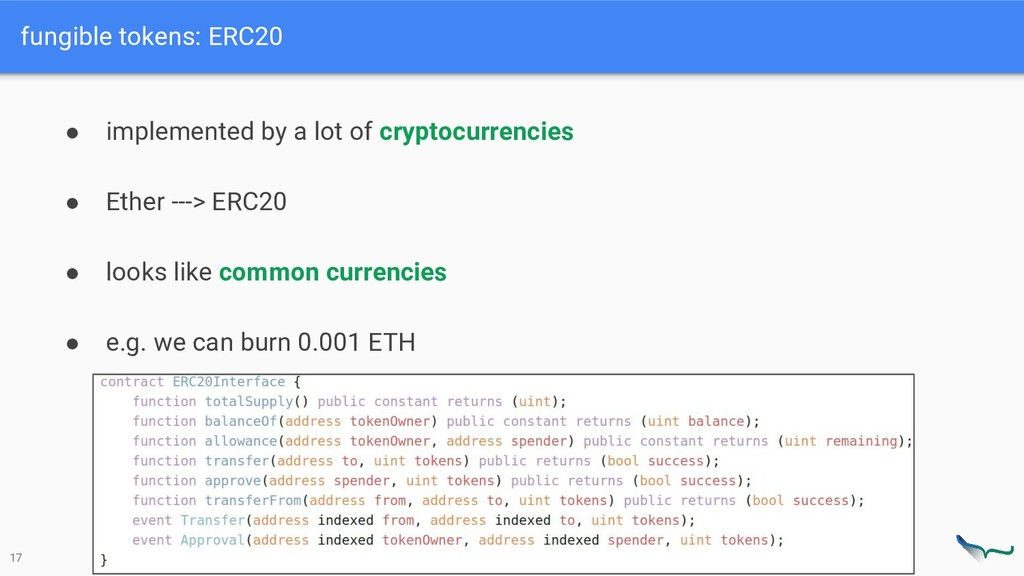 fungible tokens: ERC20 17 ● implemented by a lo...