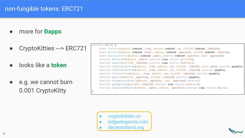 non-fungible tokens: ERC721 18 ● more for Ðapps...