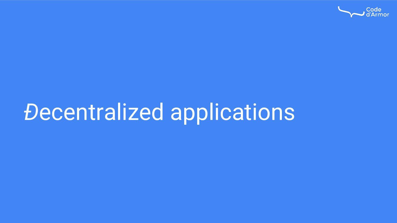 Ðecentralized applications