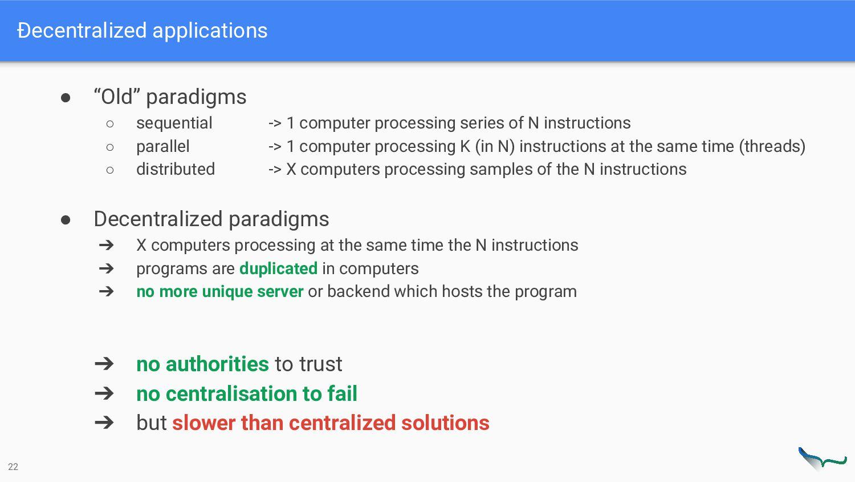"Ðecentralized applications 22 ● ""Old"" paradigms..."