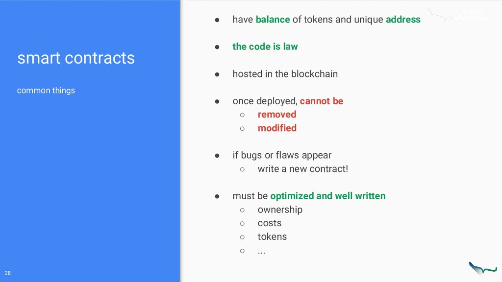 smart contracts common things ● have balance of...