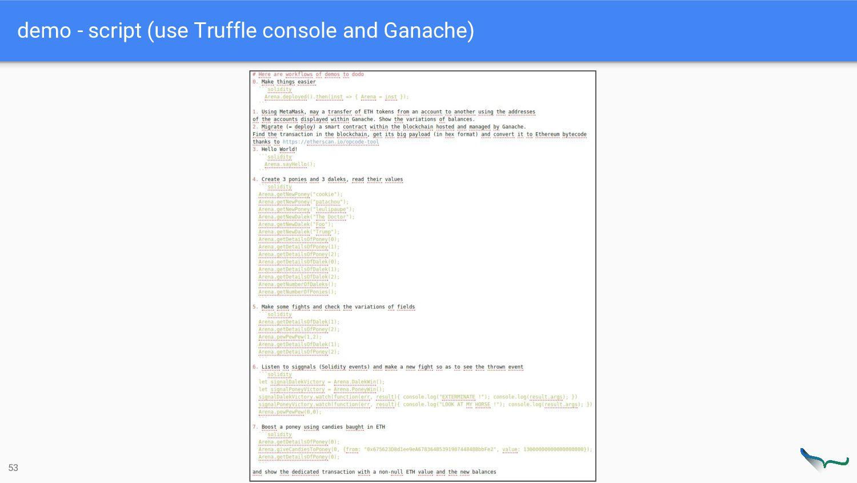 demo - script (use Truffle console and Ganache)...