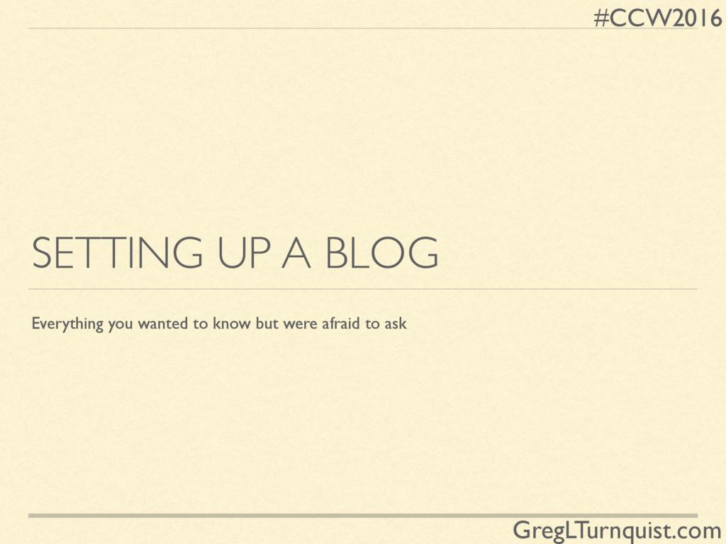 #CCW2016 GregLTurnquist.com SETTING UP A BLOG E...