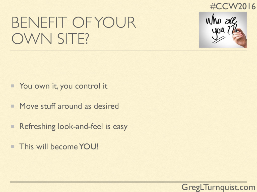 #CCW2016 GregLTurnquist.com BENEFIT OF YOUR OWN...