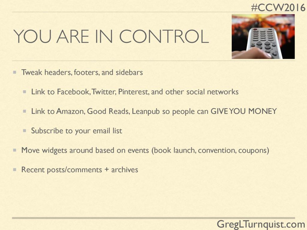#CCW2016 GregLTurnquist.com YOU ARE IN CONTROL ...