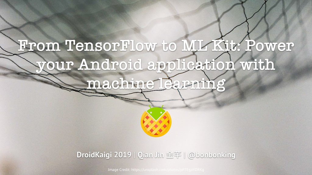 From TensorFlow to ML Kit: Power your Android a...