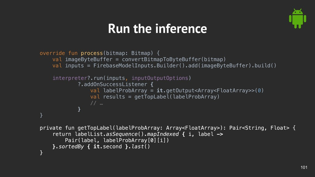 !101 Run the inference override fun process(bit...