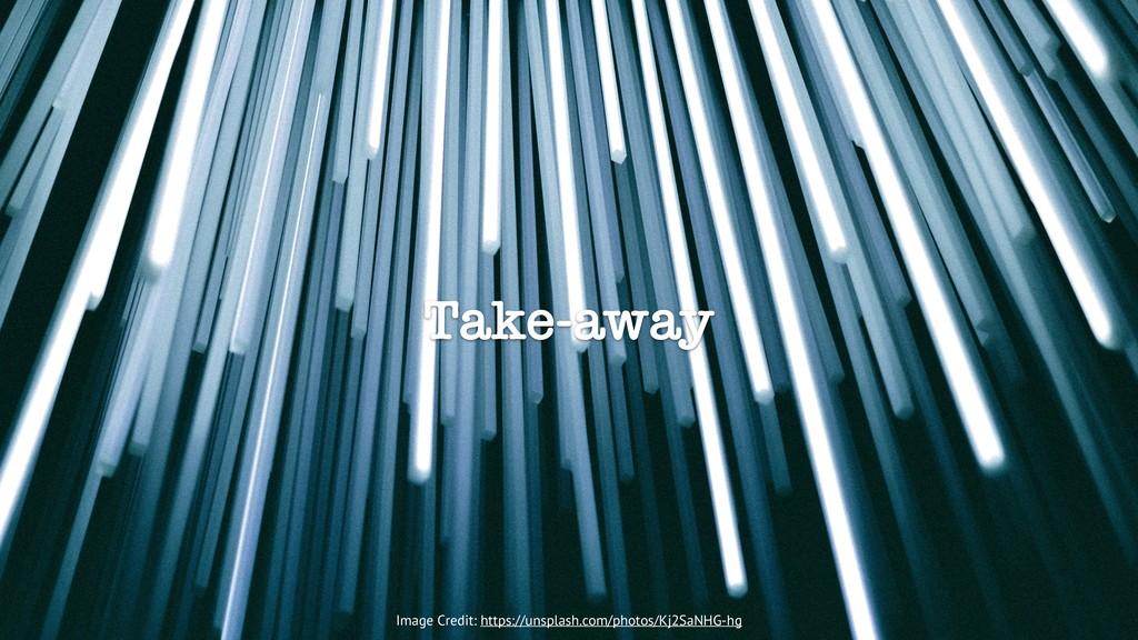 Take-away Image Credit: https://unsplash.com/ph...