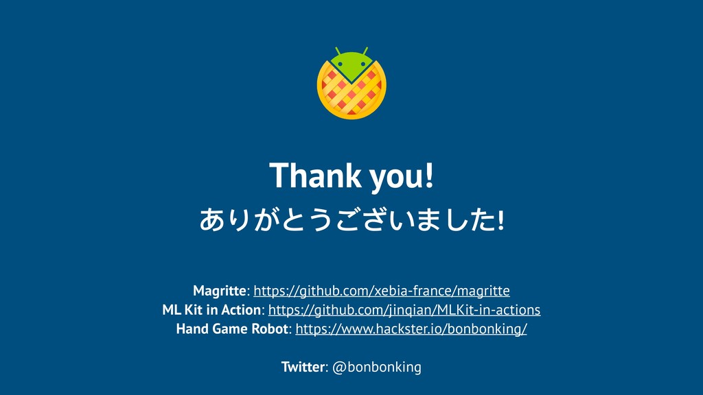 Thank you! ありがとうございました! Magritte: https://githu...