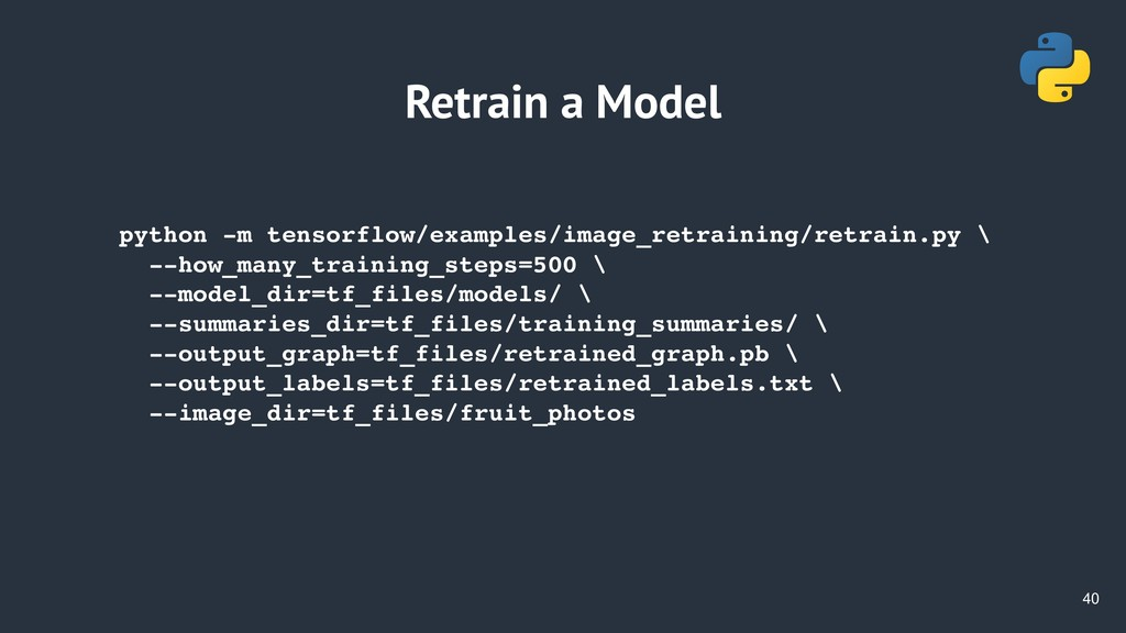 !40 Retrain a Model python -m tensorflow/exampl...