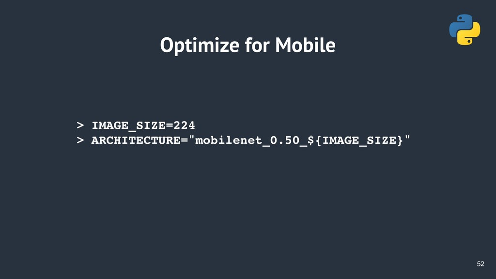 !52 Optimize for Mobile > IMAGE_SIZE=224 > ARCH...