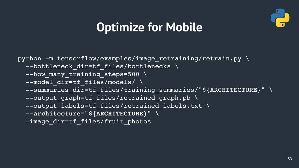 !53 Optimize for Mobile python -m tensorflow/ex...