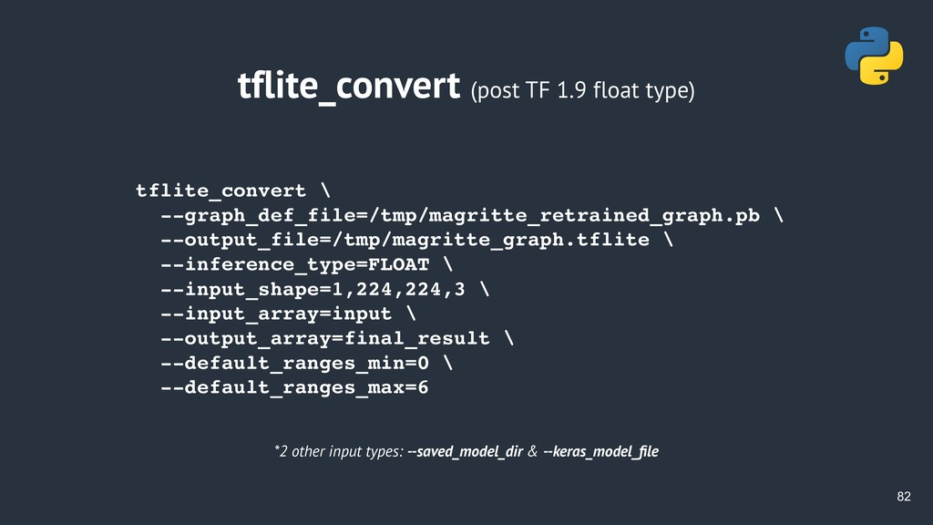 !82 tflite_convert (post TF 1.9 float type) tfl...