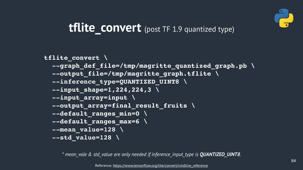 !84 tflite_convert (post TF 1.9 quantized type)...