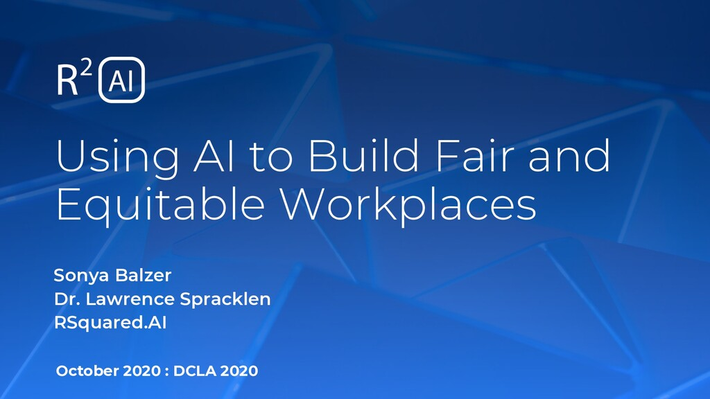 October 2020 : DCLA 2020 Using AI to Build Fair...