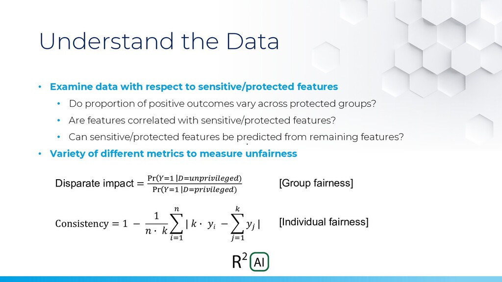 Understand the Data • Examine data with respect...