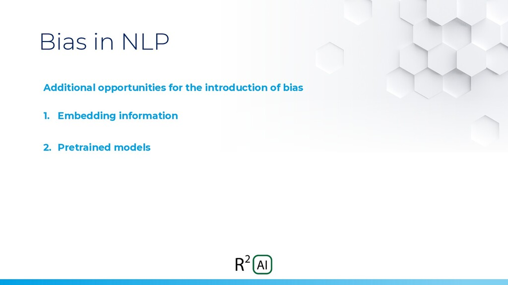 Bias in NLP Additional opportunities for the in...